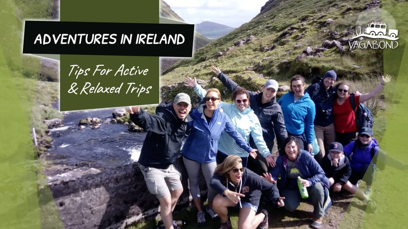 Tips for adventurous travel in Ireland for both active and relaxed trips