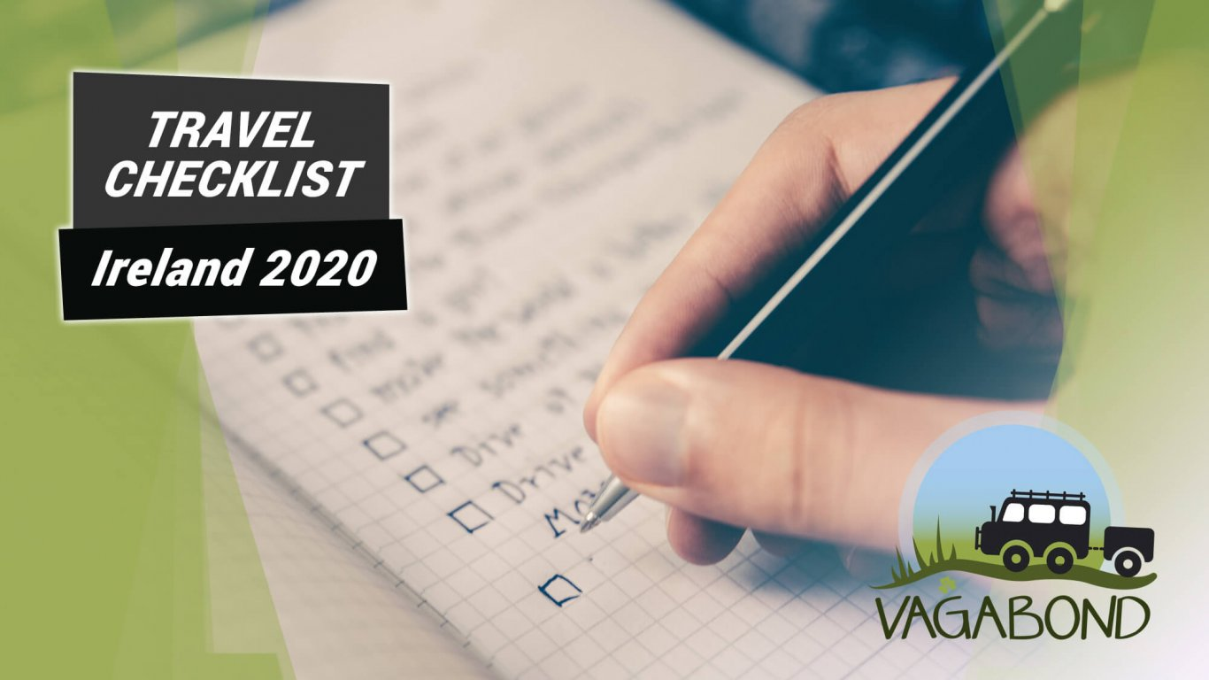 Image of a hand writing a checklist with graphic overlays of TRAVEL CHECKLIST Ireland 2020 and the Vagabond Tours logo