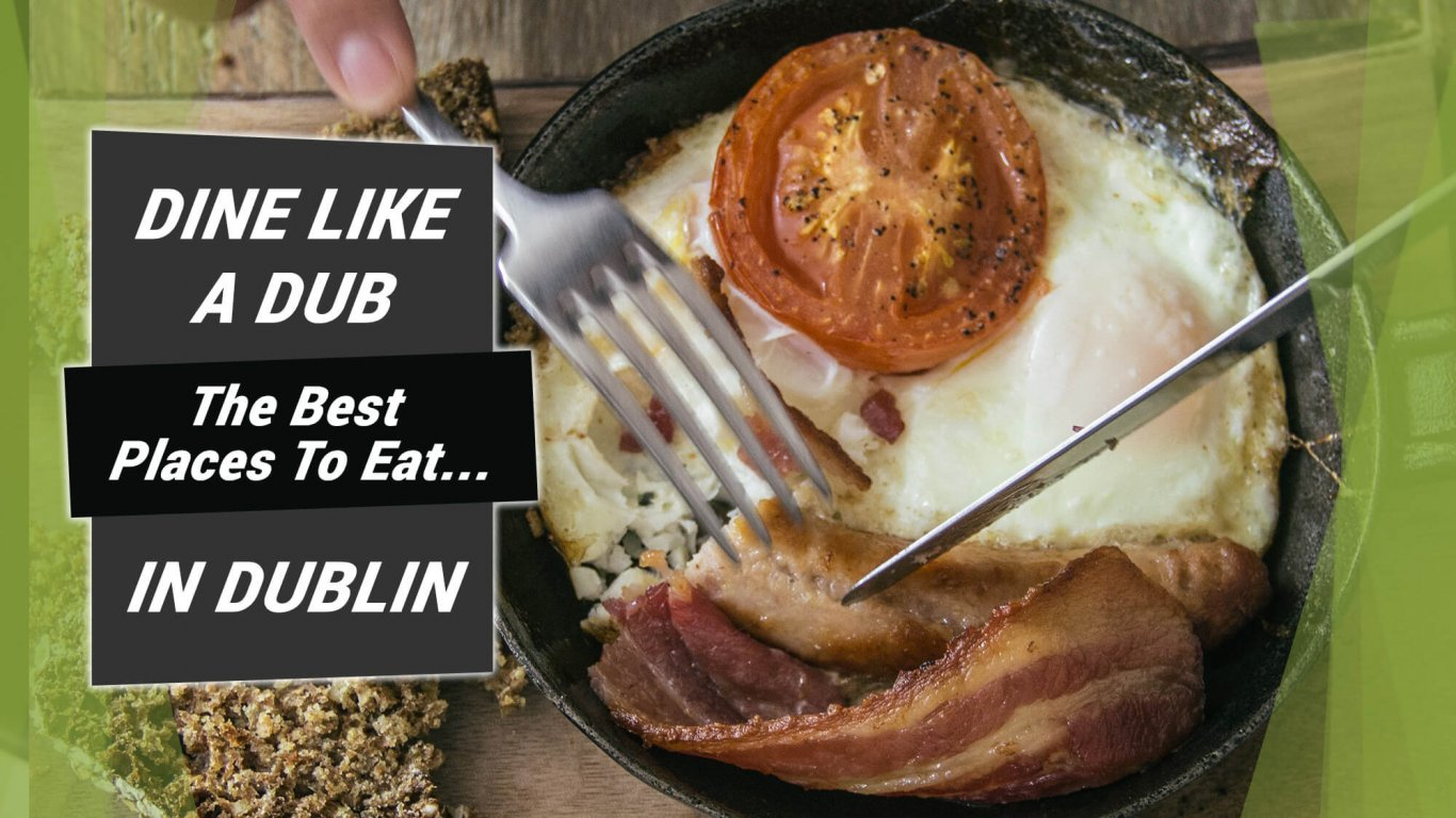 Dine Like A Dub: The best places to eat in Dublin - Irish breakfast with egg, bacon, tomato and bread