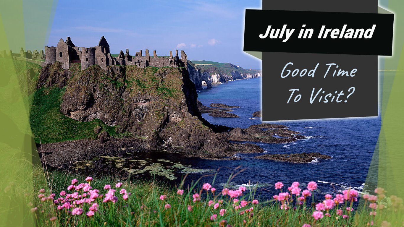 July in Ireland: Good Time to Visit blog feature card with Dunluce castle and flowers in the foreground