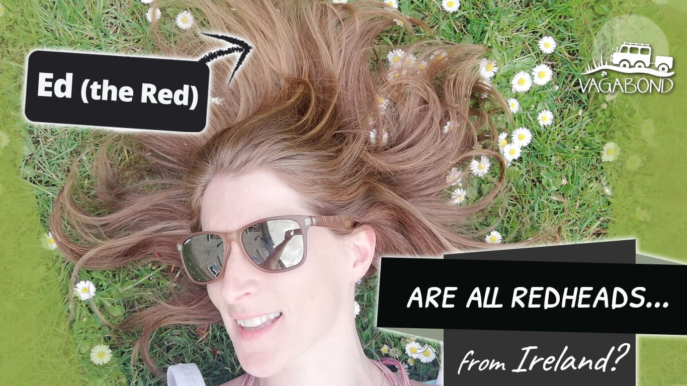 Ed the Red investigates whether all redheads come from Ireland
