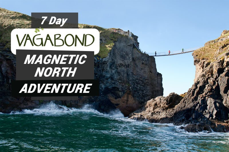 7 Day Vagabond Magnetic North Adventure Tour card showing Carrick a rede rope bridge in Northern Ireland