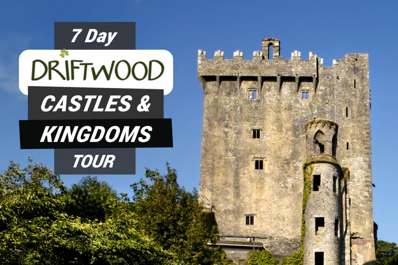 Blarney Castle in Ireland with graphic text for 7 Day Driftwood Castles & Kingdoms Tour overlaid