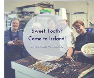Sweet Tooth, Come to Ireland | Vagabond Tours of Ireland
