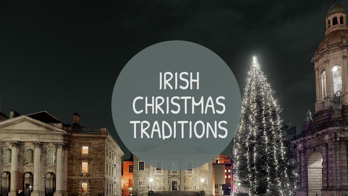 What Are Irish Christmas Traditions? | Vagabond Tours | UPDATED 2019